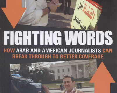 Fighting Words: A manual for Arab and American journalists