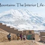 Beyond the Mountains: The Interior Life of Afghanistan